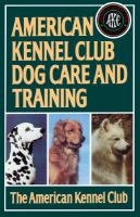 American Kennel Club dog care and training Book cover