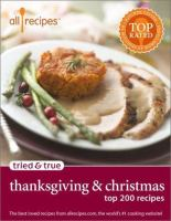 Tried & true Thanksgiving & Christmas : top 200 recipes Book cover