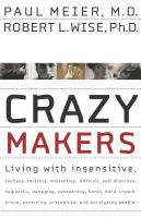 Crazy makers : getting along with the difficult people in your life Book cover