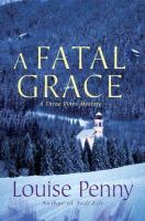 A fatal grace : [a Three Pines mystery] Book cover