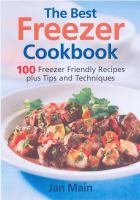 The best freezer cookbook : 100 best freezer friendly recipes, plus tips and techniques Book cover