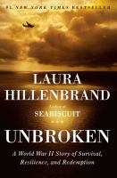 Unbroken : a World War II  story of survival, resilience, and redemption  Cover Image