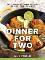 Dinner for two : easy and innovative recipes for one, two, or a few Book cover