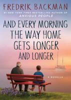 And every morning the way home gets longer and longer : a novella Book cover