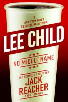 No middle name : the complete collected Jack Reacher short stories Book cover