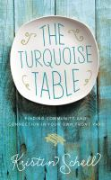 The turquoise table : finding community and connection in our own front yard  Cover Image