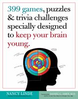 399 games, puzzles & trivia challenges specially designed to keep your brain young Book cover