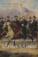 The personal memoirs of Ulysses S. Grant : the complete annotated edition  Cover Image