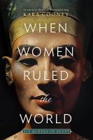 When women ruled the world : six queens of Egypt Book cover