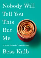 Nobody will tell you this but me : a true (as told to me) story  Cover Image