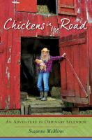 Chickens in the road : an adventure in ordinary splendor  Cover Image